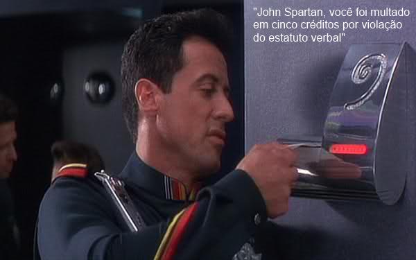 John Spartan, você foi multado em cinco créditos por violação do estatuto verbal