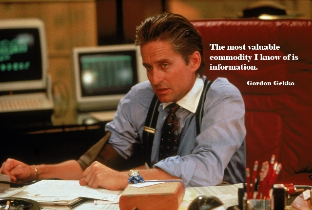 The most valuable commodity I know of is information